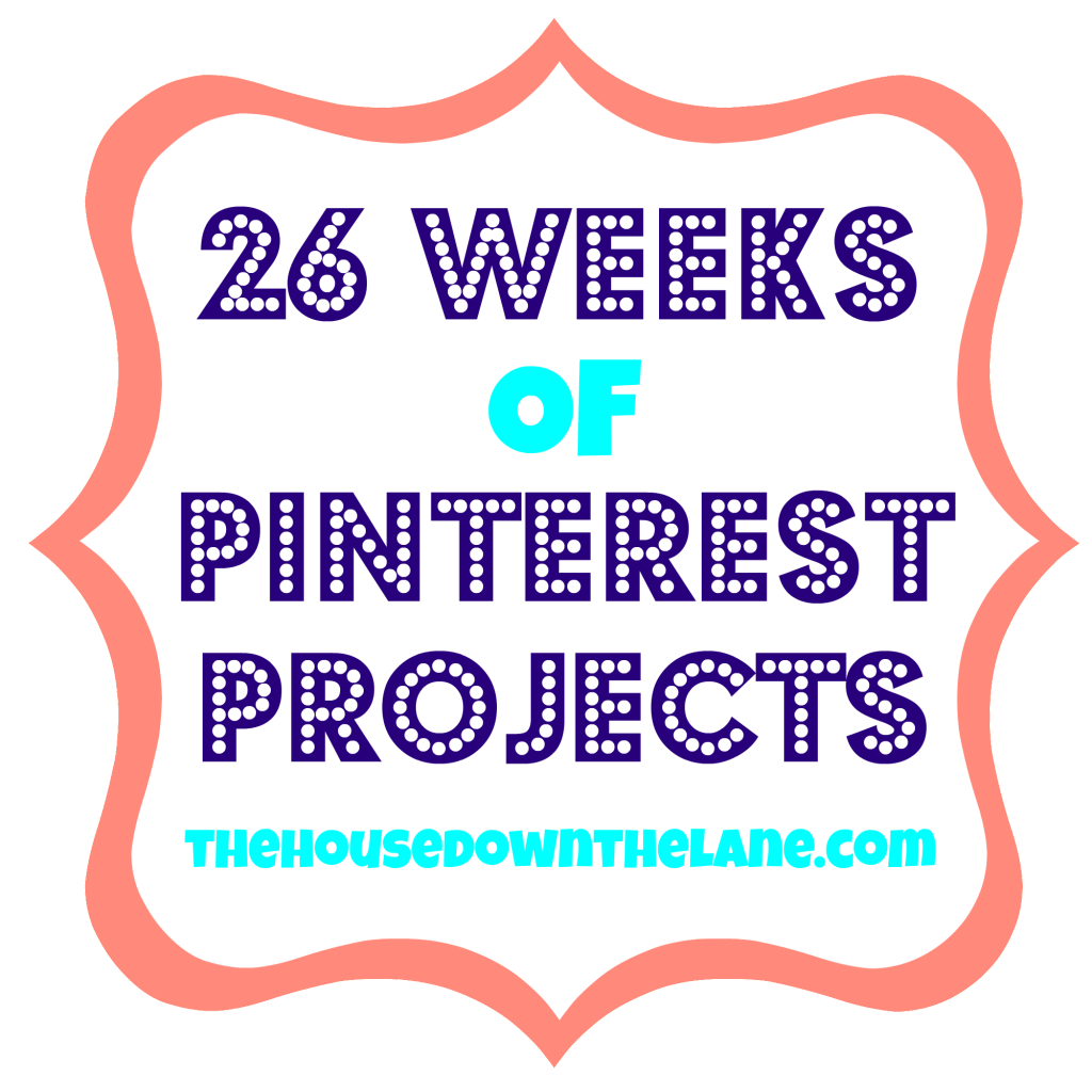 26 Weeks of Pinterest Projects via thehousedownthelane.com