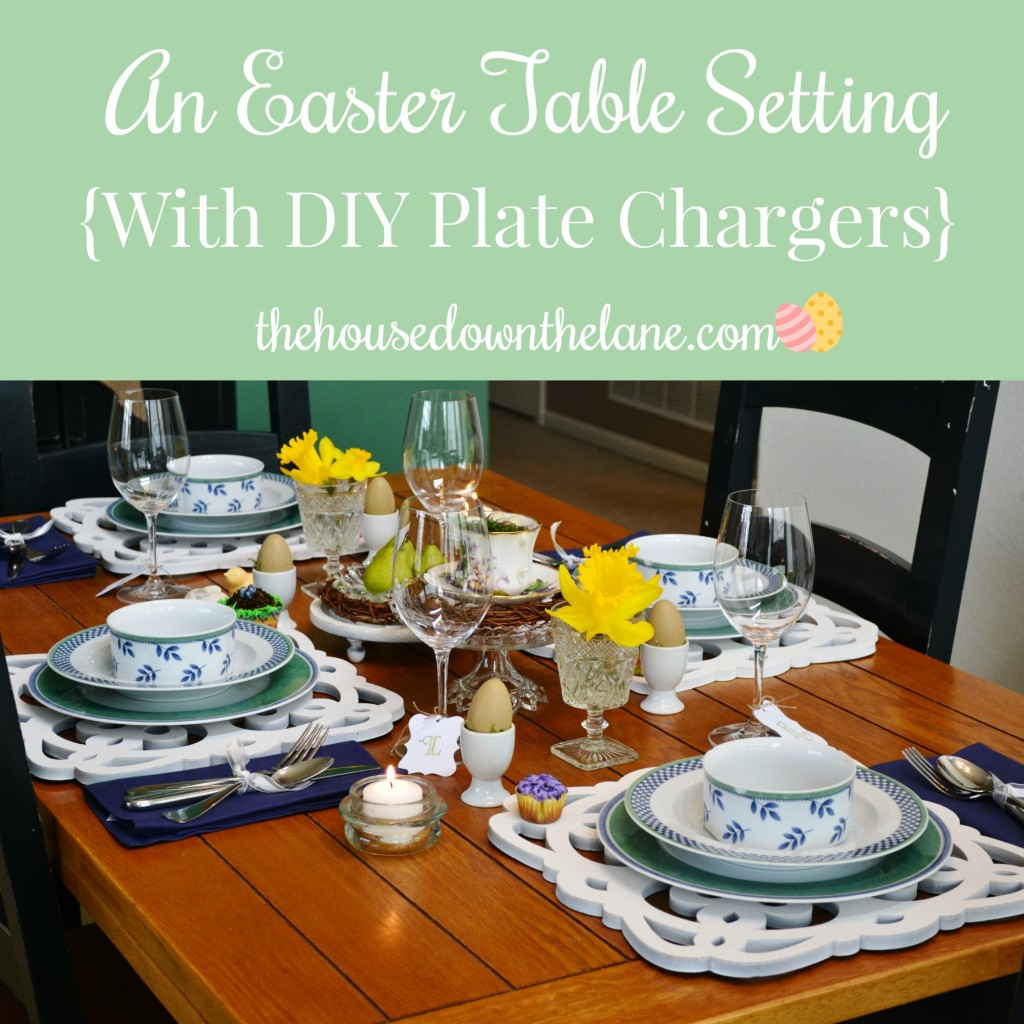 An Easter Table Setting {with DIY Plate Chargers} from thehousedownthelane.com! #DIY #Easter #TableSetting #Spring
