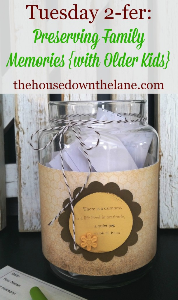 Tuesday Two-fer: Preserving Family Memories {with Older Kids} from thehousedownthelane.com.