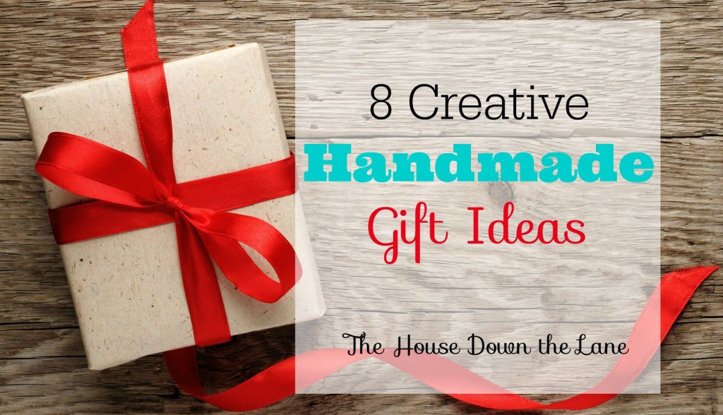 8 Creative Handmade Gift Ideas | The House Down the Lane