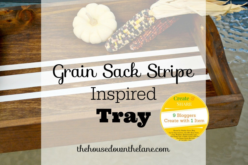 Grain Sack Striped Inspired Tray for Create and Share! | The House Down the Lane
