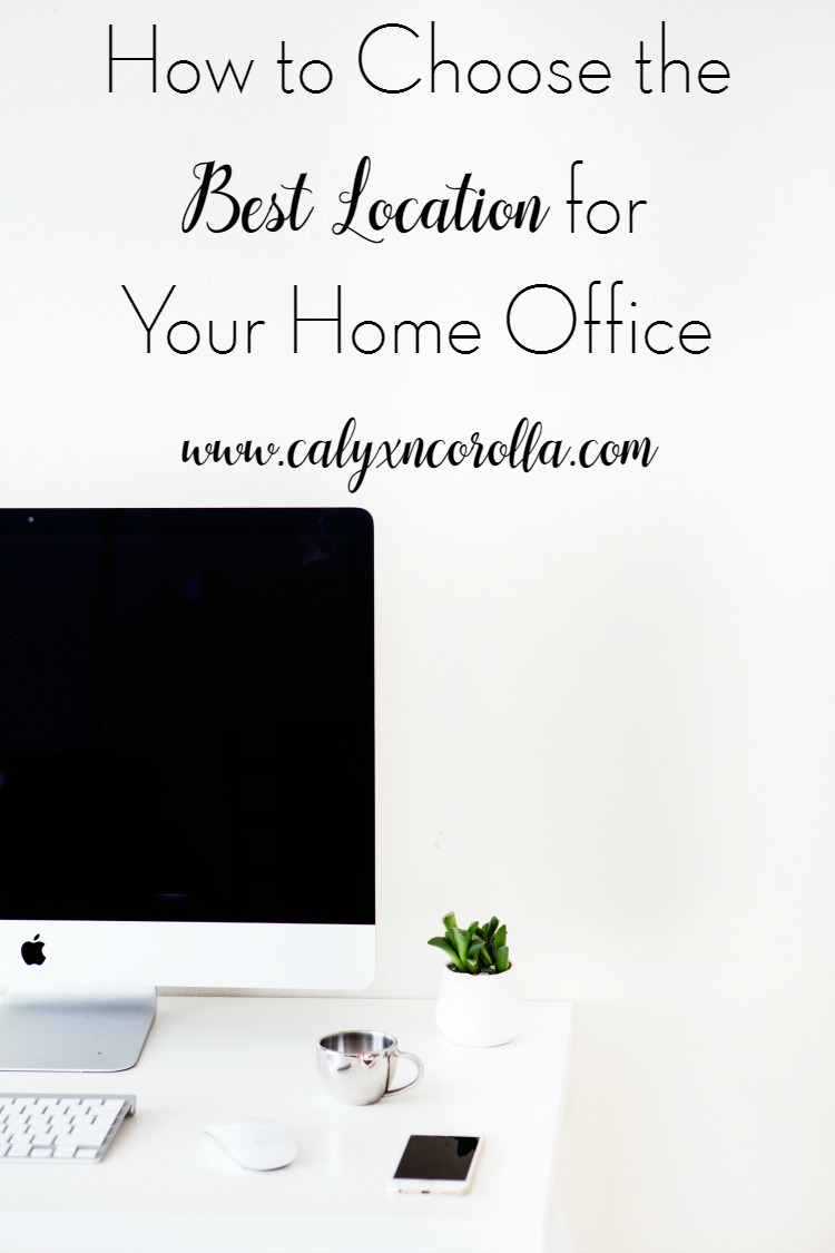How to Choose the Best Location for Your Home Office | Calyx and Corolla