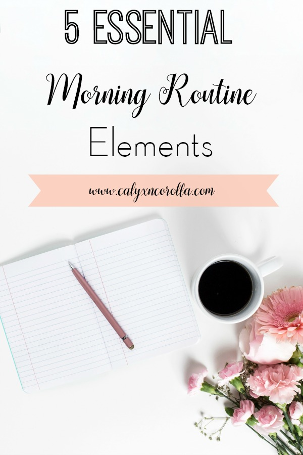 Dread the chaos of mornings? Don't miss these 5 essential morning routine elements that will help you to start the day in a positive and powerful way! #routines #morningroutine #timemangement #productivity #goals