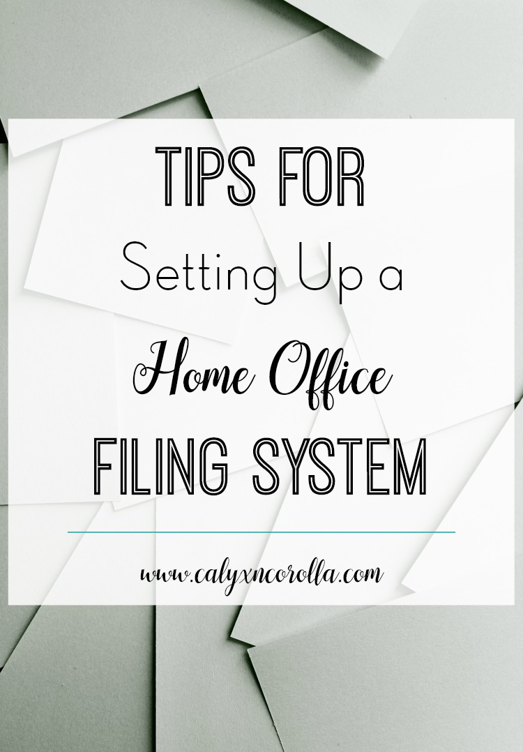 Tips for Setting Up a Home Office Filing System - Calyx & Corolla