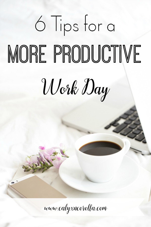 These 6 tips for a more productive work day can help you to stay on track and get more done in less time and with less stress! #productivity #timemanagement